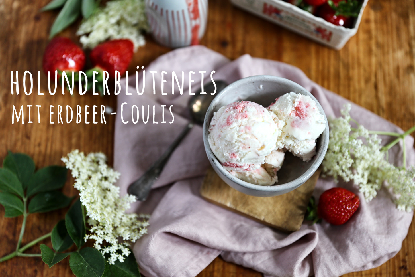 Holunderblüteneis mit Erdbeer-Coulis - Pottgewächs