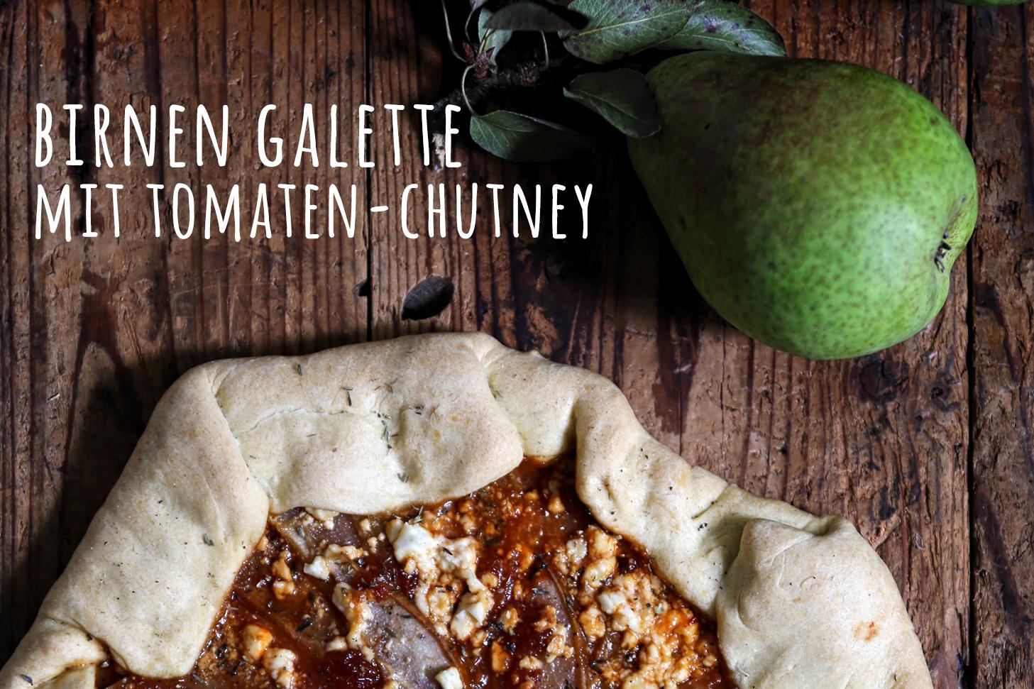 Galette mit Birnen und Tomaten-Chutney - Pottgewächs